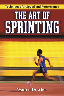 The Art of Sprinting: Techniques for Speed and Performance Cover Image