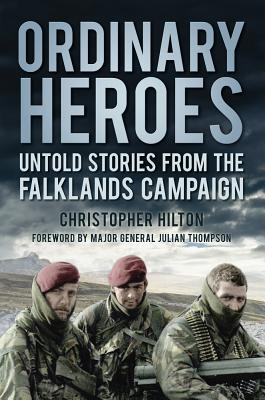 Ordinary Heroes: Untold Stories from the Falklands Campaign Cover Image