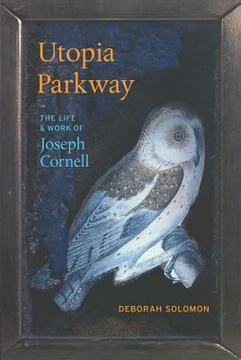 Utopia Parkway: The Life and Work of Joseph Cornell Cover Image