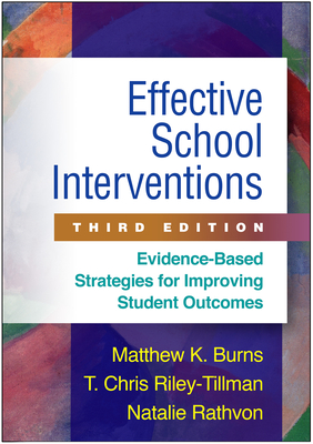 Effective School Interventions, Third Edition: Evidence-Based Strategies for Improving Student Outcomes Cover Image