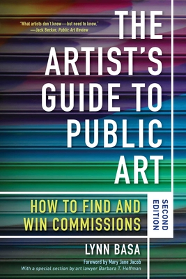 The Artist's Guide to Public Art: How to Find and Win Commissions (Second Edition) Cover Image