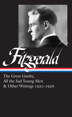 F. Scott Fitzgerald: The Great Gatsby, All the Sad Young Men & Other Writings 1920–26 (LOA #353) Cover Image
