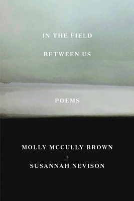 In the Field Between Us: Poems Cover Image