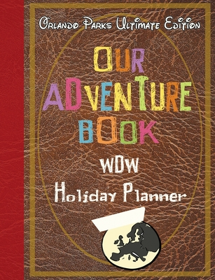 Our Adventure book WDW Holiday Planner Orlando Parks Ultimate Edition Cover Image