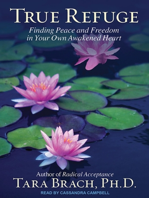 True Refuge: Finding Peace and Freedom in Your Own Awakened Heart Cover Image