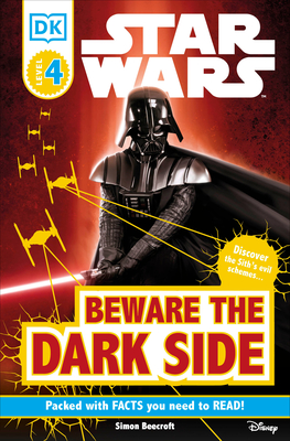 DK Readers L4: Star Wars: Beware the Dark Side: Discover the Sith's Evil Schemes . . . (DK Readers Level 4) Cover Image