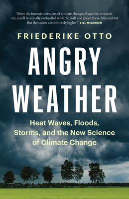 Angry Weather: Heat Waves, Floods, Storms, and the New Science of Climate Change Cover Image
