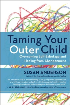 Taming Your Outer Child: Overcoming Self-Sabotage and Healing from Abandonment Cover Image