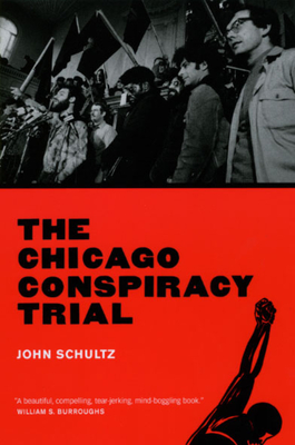 The Chicago Conspiracy Trial: Revised Edition Cover Image