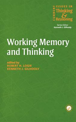 Working Memory and Thinking: Current Issues in Thinking and Reasoning (Current Issues in Thinking & Reasoning) Cover Image