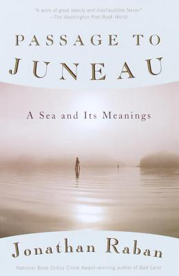 Passage to Juneau: A Sea and Its Meanings (Vintage Departures) Cover Image