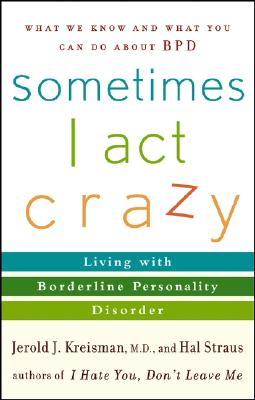 Sometimes I Act Crazy: Living with Borderline Personality Disorder Cover Image