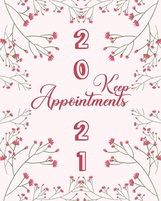 Keep 2021 Appointments: Women's Daily Pink Appointment Book - A Scheduler With Password Page & 2021 Calendar With Flower Branches Cover Image