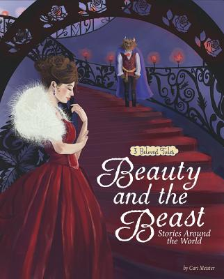 Beauty and the Beast Stories Around the World: 3 Beloved Tales (Multicultural Fairy Tales) Cover Image