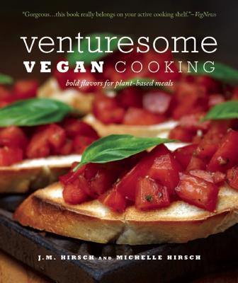 Venturesome Vegan Cooking: Bold Flavors for Plant-Based Meals Cover Image