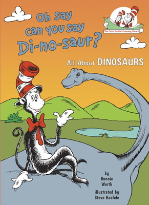 Oh Say Can You Say Di-No-Saur?: All about Dinosaurs Cover Image