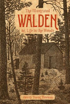 The Illustrated Walden: Or, Life in the Woods Cover Image