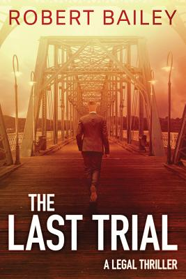 The Last Trial (McMurtrie and Drake Legal Thrillers #3) Cover Image
