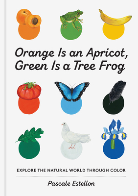 Orange Is an Apricot, Green Is a Tree Frog Cover Image