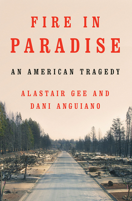 Fire in Paradise: An American Tragedy Cover Image