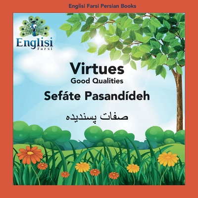 Englisi Farsi Persian Books Virtues Sefáte Pasandídeh: Virtues Sefáte Pasandídeh Cover Image