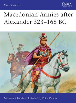 Macedonian Armies After Alexander 323-168 BC Cover