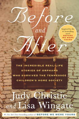 Before and After: The Incredible Real-Life Stories of Orphans Who Survived the Tennessee Children's Home Society Cover Image