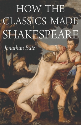 How the Classics Made Shakespeare Cover Image