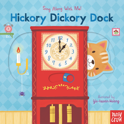 Hickory Dickory Dock: Sing Along With Me! Cover Image