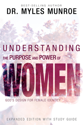 Understanding the Purpose and Power of Women: God's Design for Female Identity Cover Image