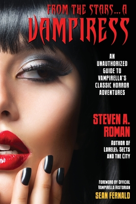 From the Stars...a Vampiress: An Unauthorized Guide to Vampirella's Classic Horror Adventures Cover Image