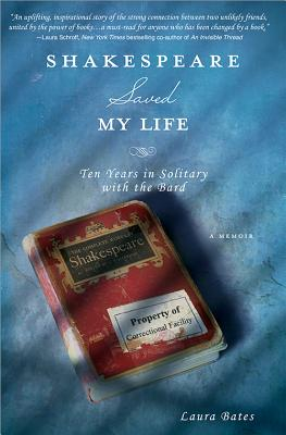 Shakespeare Saved My Life: Ten Years in Solitary with the Bard Cover Image