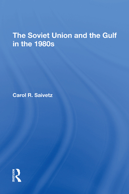 The Soviet Union And The Gulf In The 1980s Cover Image