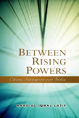 Between Rising Powers: China, Singapore and India Cover Image