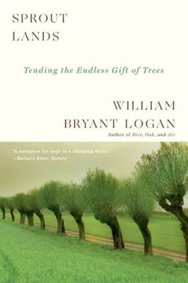 Sprout Lands: Tending the Endless Gift of Trees Cover Image