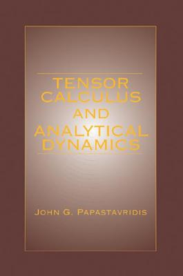 Tensor Calculus and Analytical Dynamics (Engineering Mathematics #4) Cover Image