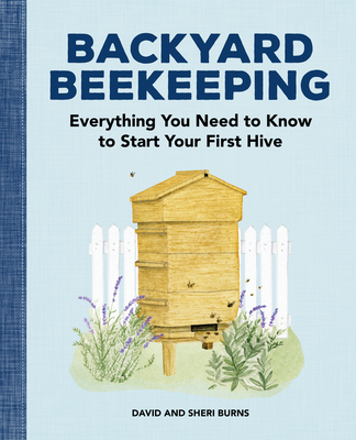 Backyard Beekeeping: Everything You Need to Know to Start Your First Hive Cover Image