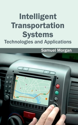 Intelligent Transportation Systems: Technologies and Applications Cover Image
