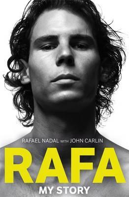 Rafa: My Story. Rafael Nadal with John Carlin Cover Image