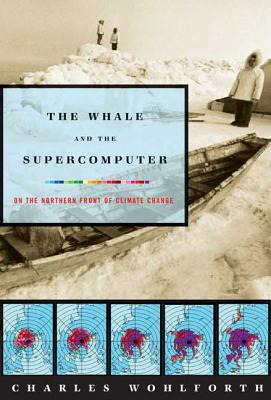 The Whale and the Supercomputer: On the Northern Front of Climate Change Cover Image