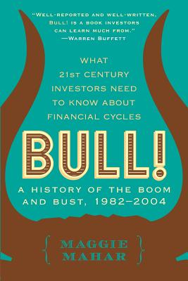 Bull!: A History of the Boom and Bust, 1982-2004 Cover Image