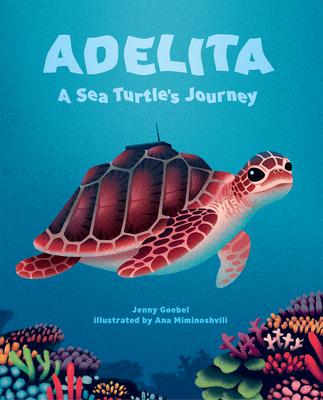 Adelita, a Sea Turtle's Journey Cover Image