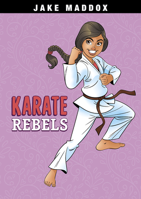 Cover for Karate Rebels (Jake Maddox Girl Sports Stories)