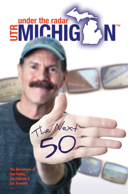 Under The Radar Michigan: The Next 50 Cover Image