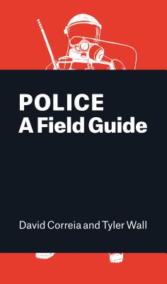 Police: A Field Guide Cover Image