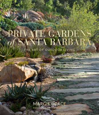 Private Gardens of Santa Barbara: The Art of Outdoor Living Cover Image