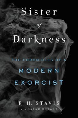 Sister of Darkness: The Chronicles of a Modern Exorcist Cover Image