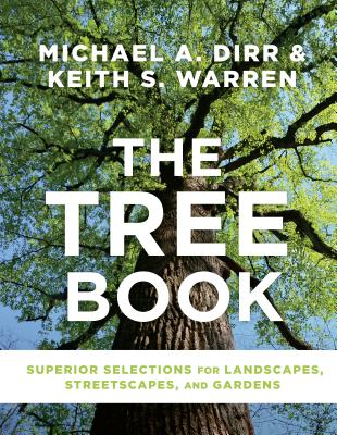 The Tree Book: Superior Selections for Landscapes, Streetscapes, and Gardens Cover Image