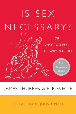 Is Sex Necessary?: Or Why You Feel the Way You Do Cover Image