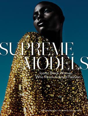 Supreme Models: Iconic Black Women Who Revolutionized Fashion Cover Image